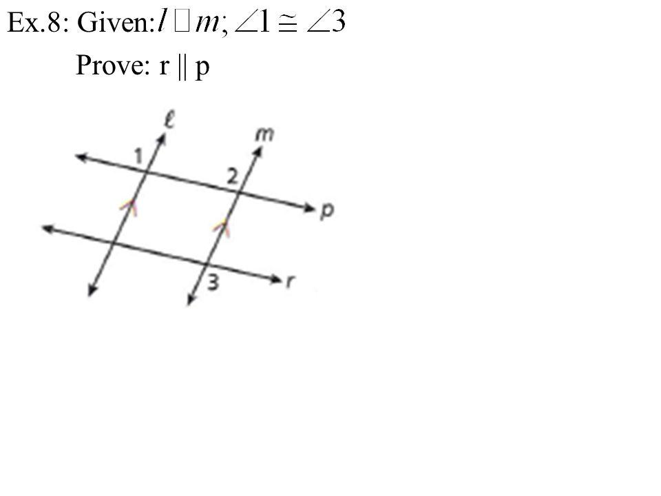Ex.8: Given: Prove: r || p