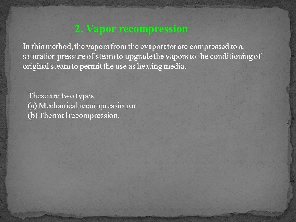 2. Vapor recompression