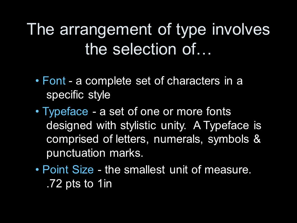The arrangement of type involves the selection of…