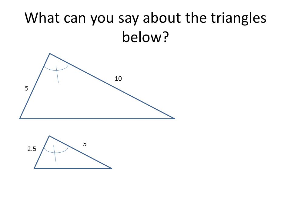 What can you say about the triangles below