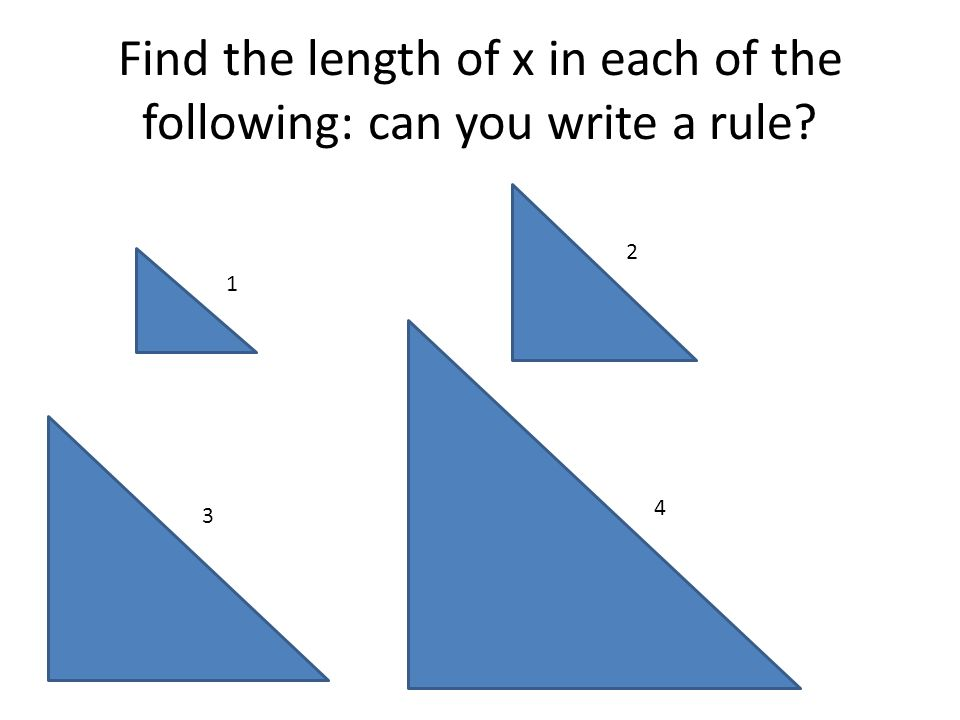 Find the length of x in each of the following: can you write a rule