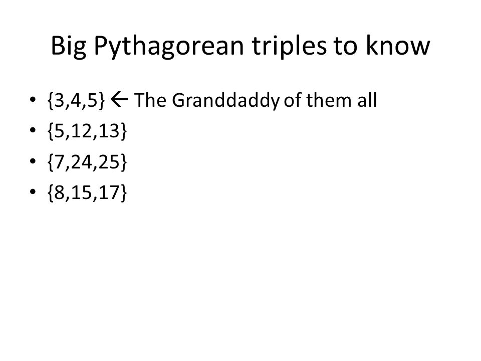 Big Pythagorean triples to know