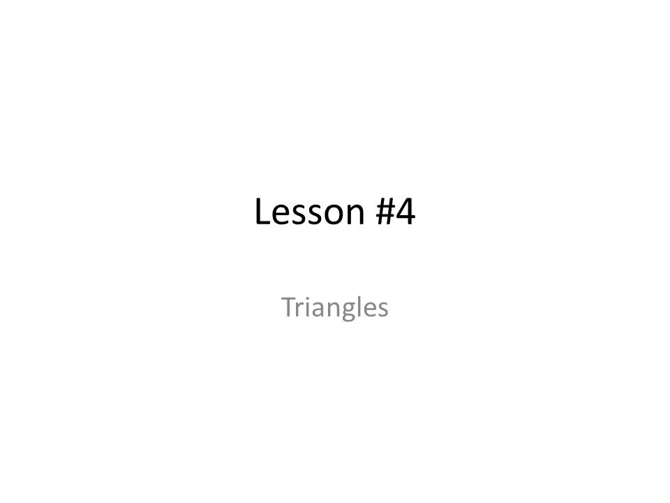 Lesson #4 Triangles