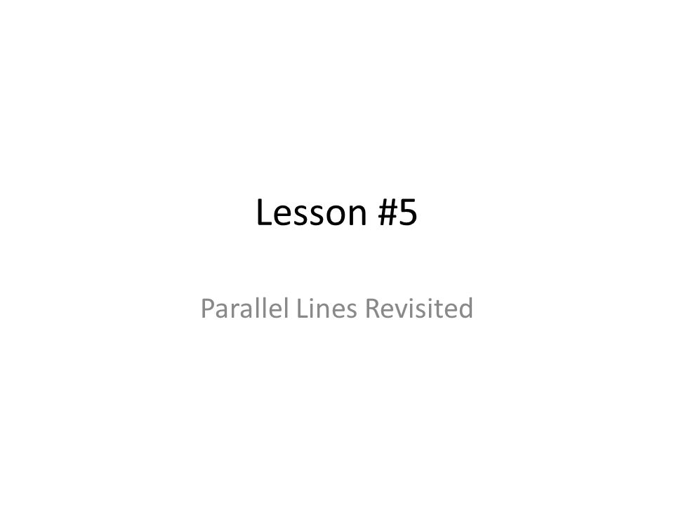 Parallel Lines Revisited