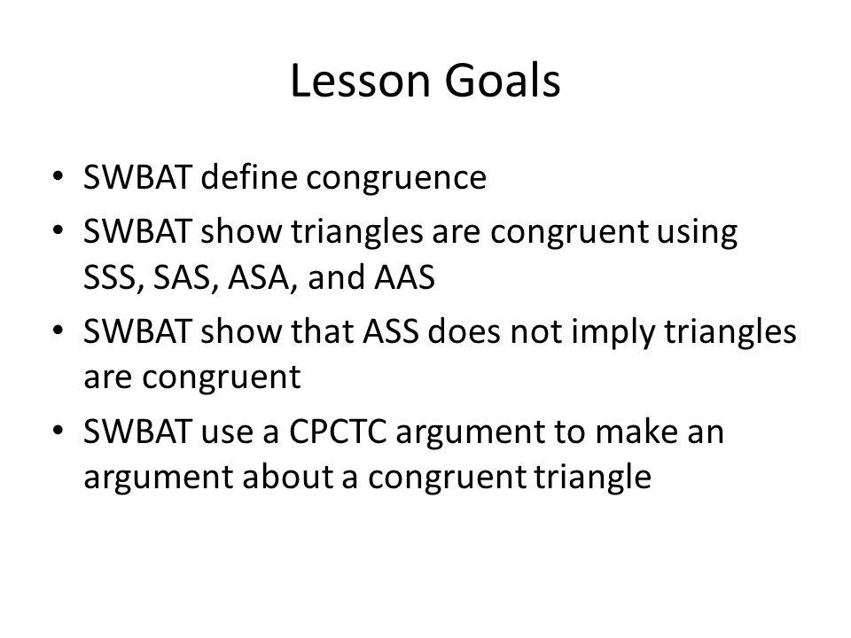 Lesson Goals SWBAT define congruence