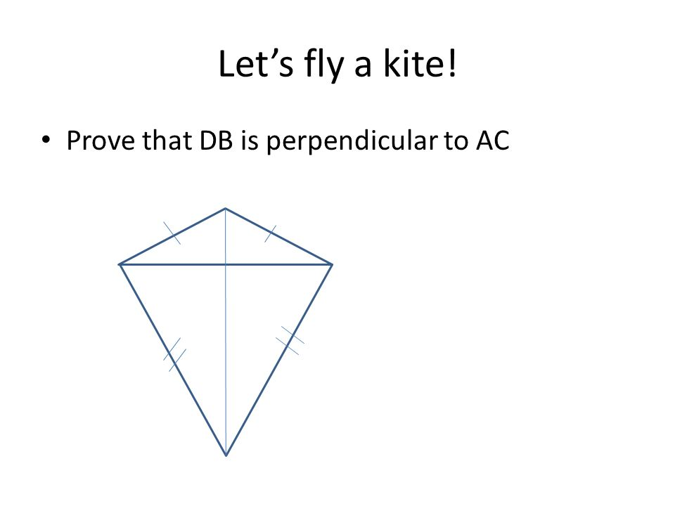 Let's fly a kite! Prove that DB is perpendicular to AC
