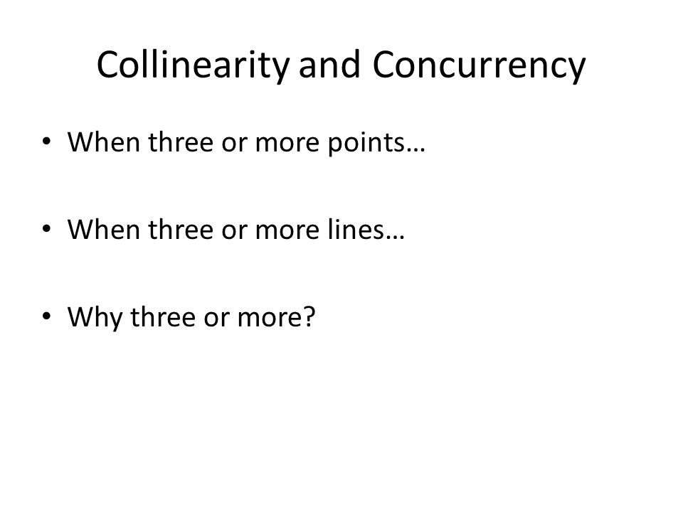 Collinearity and Concurrency