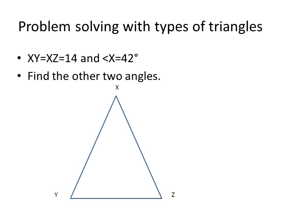 Problem solving with types of triangles