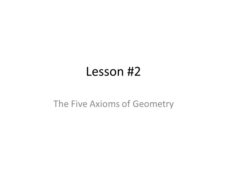 The Five Axioms of Geometry