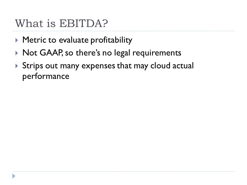 What is EBITDA Metric to evaluate profitability