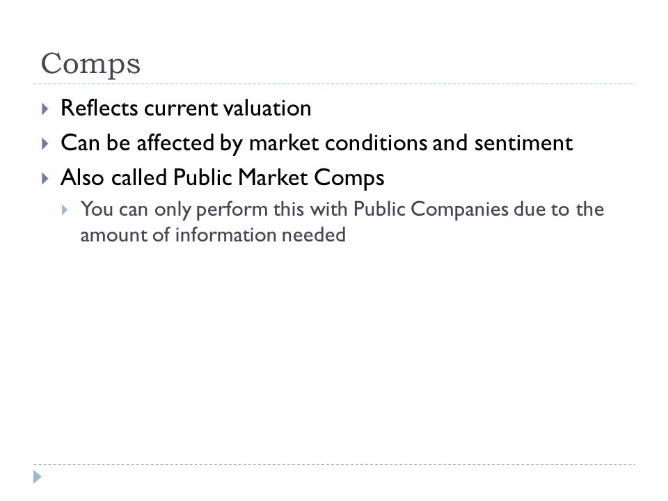 Comps Reflects current valuation