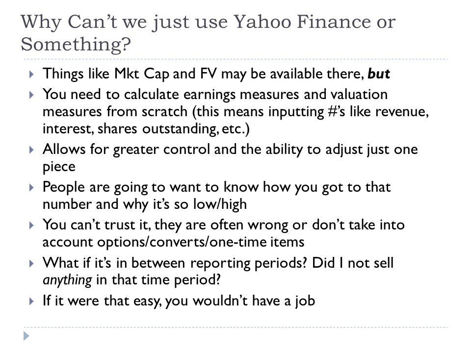 Why Can't we just use Yahoo Finance or Something