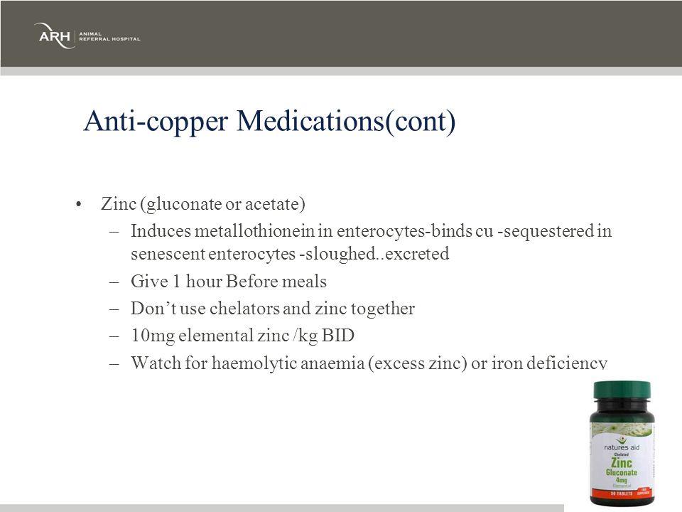 Anti-copper Medications(cont)