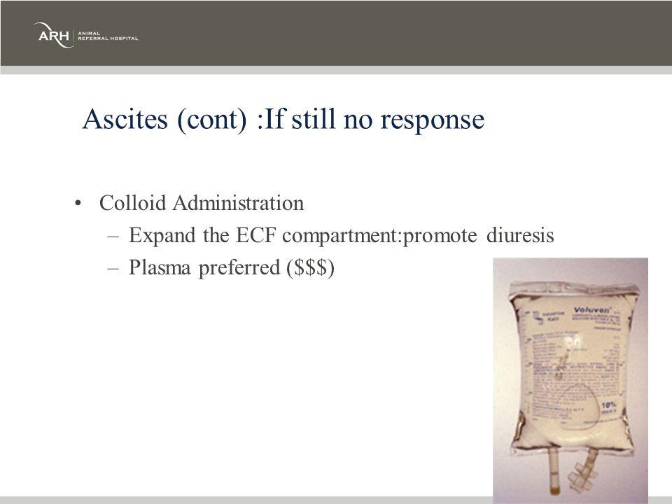 Ascites (cont) :If still no response