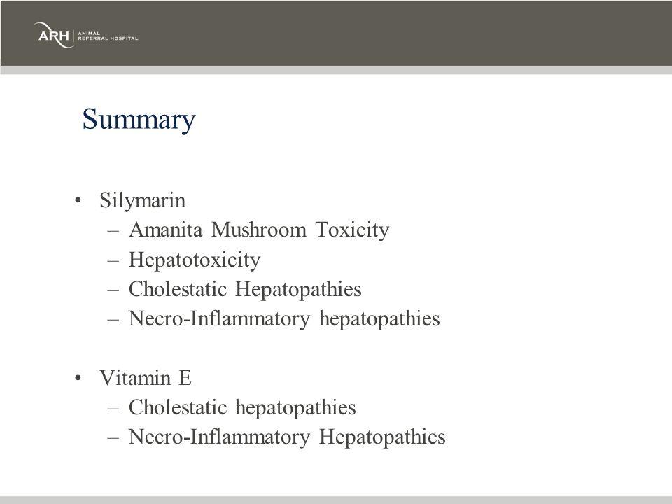 Summary Silymarin Amanita Mushroom Toxicity Hepatotoxicity