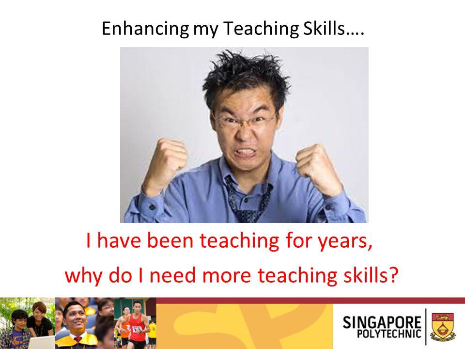 Enhancing my Teaching Skills….