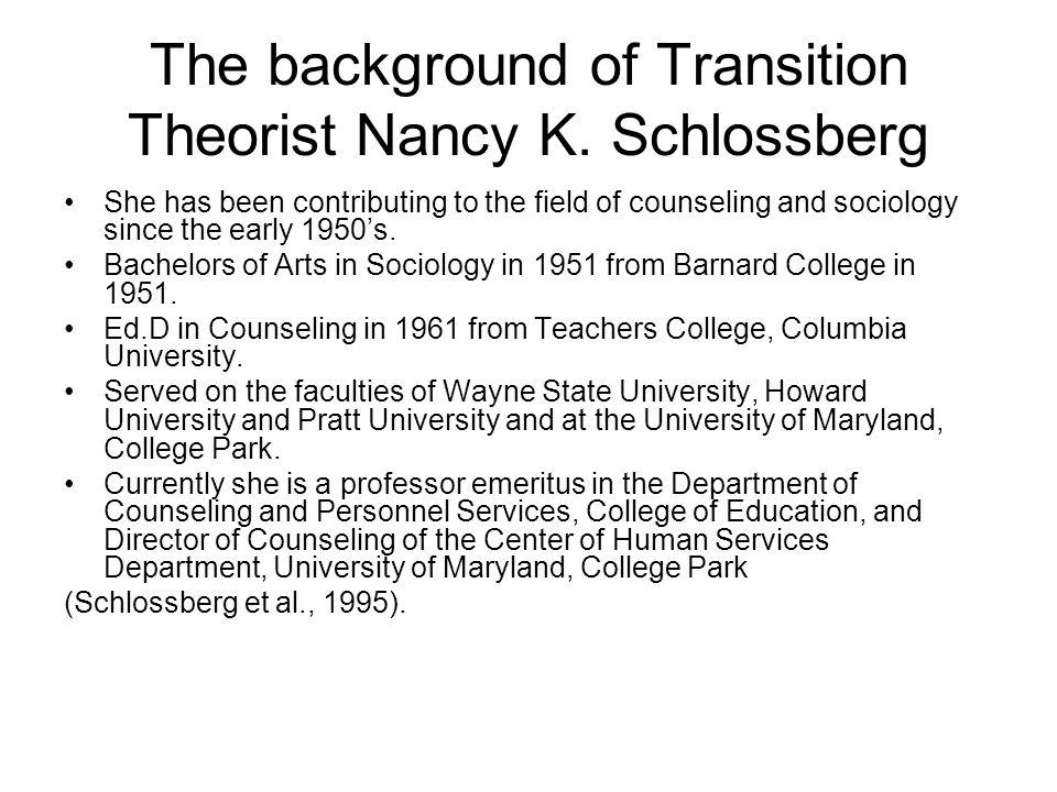 The background of Transition Theorist Nancy K. Schlossberg