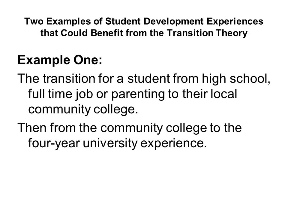 Two Examples of Student Development Experiences that Could Benefit from the Transition Theory