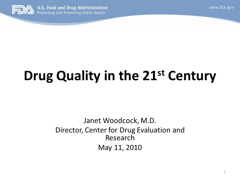 Drug Quality in the 21st Century