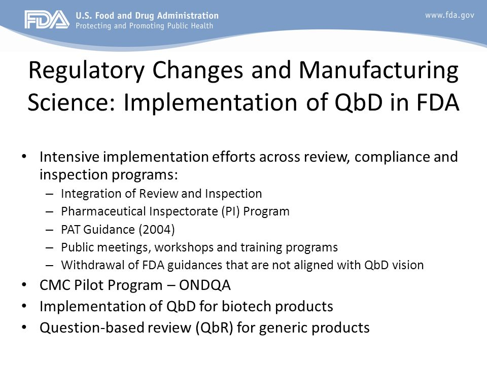 Regulatory Changes and Manufacturing Science: Implementation of QbD in FDA