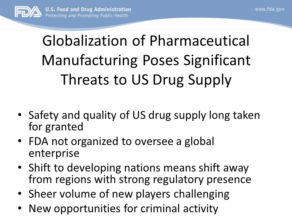 Globalization of Pharmaceutical Manufacturing Poses Significant Threats to US Drug Supply