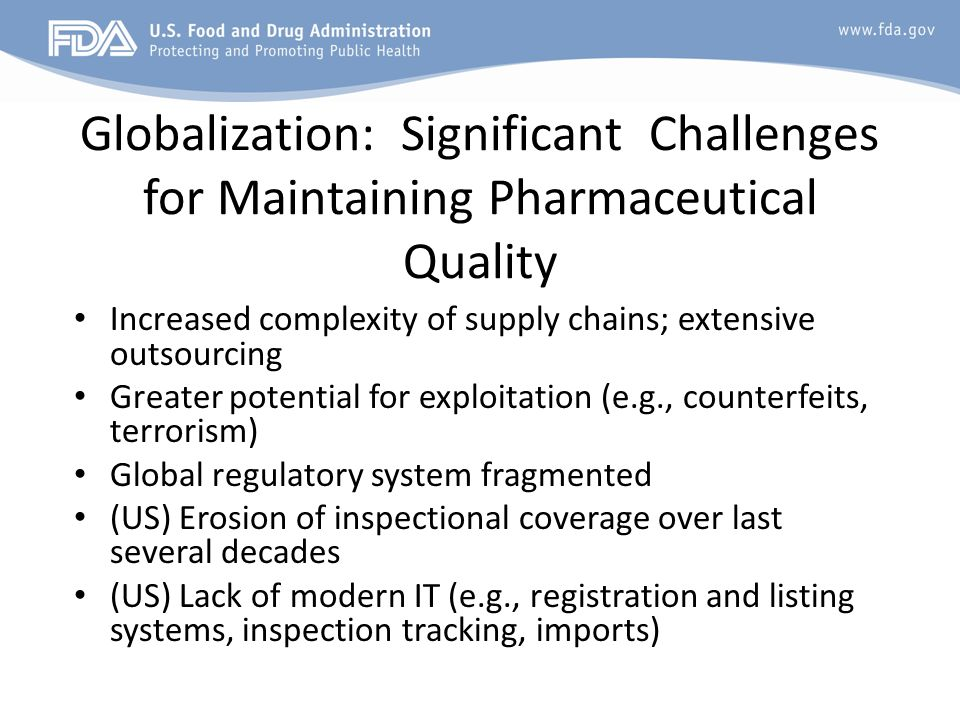 Globalization: Significant Challenges for Maintaining Pharmaceutical Quality
