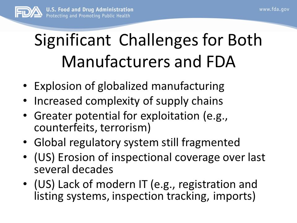 Significant Challenges for Both Manufacturers and FDA