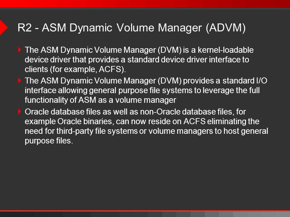 R2 - ASM Dynamic Volume Manager (ADVM)