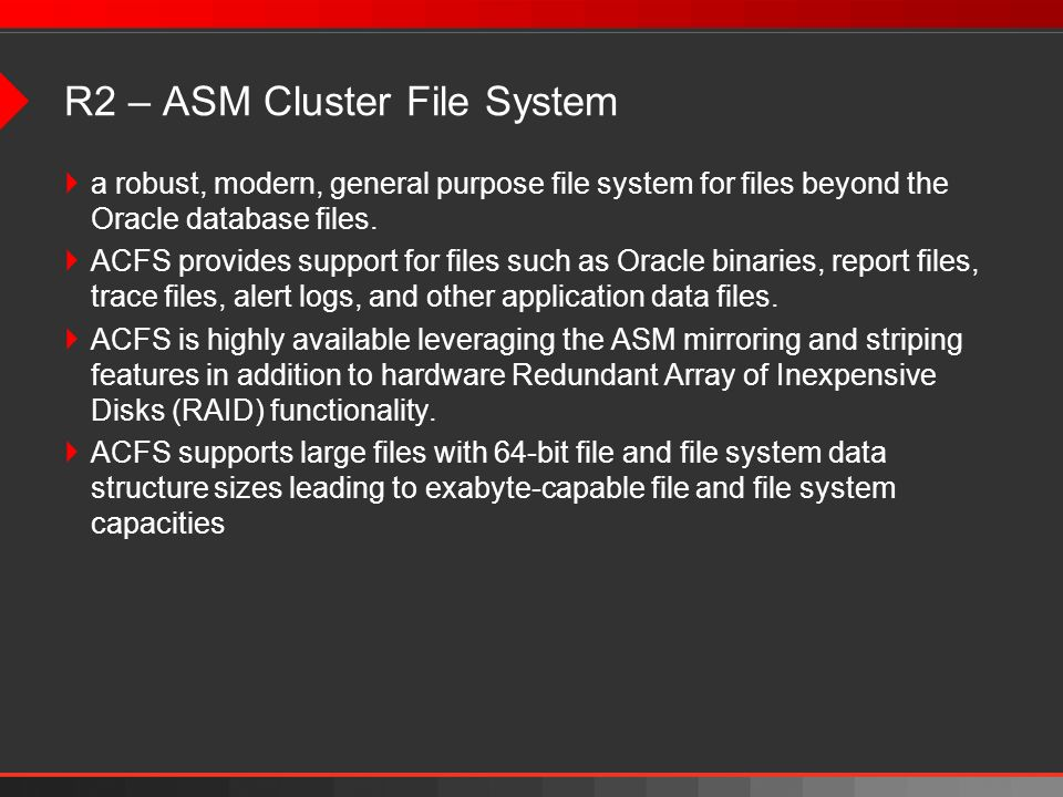 R2 – ASM Cluster File System