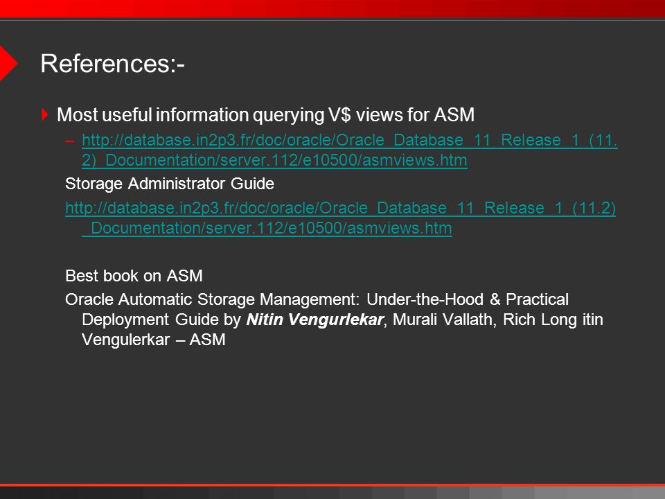 References:- Most useful information querying V$ views for ASM