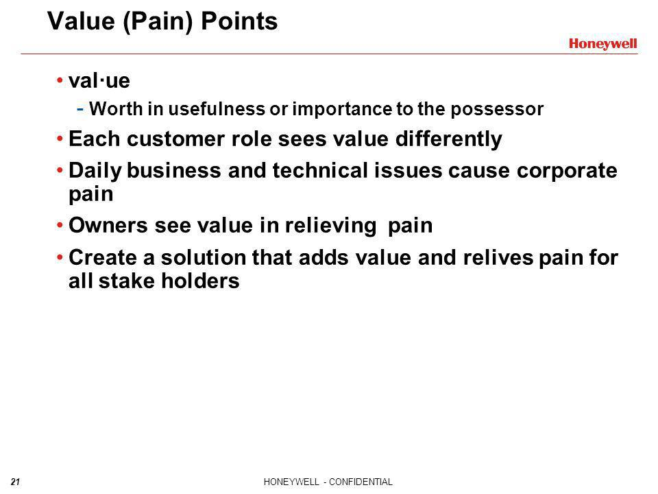 Value (Pain) Points val·ue Each customer role sees value differently