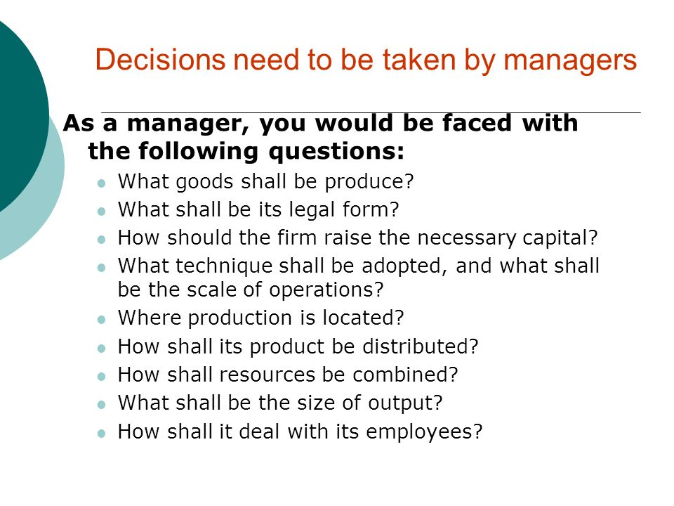 Decisions need to be taken by managers