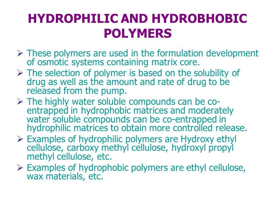 HYDROPHILIC AND HYDROBHOBIC POLYMERS