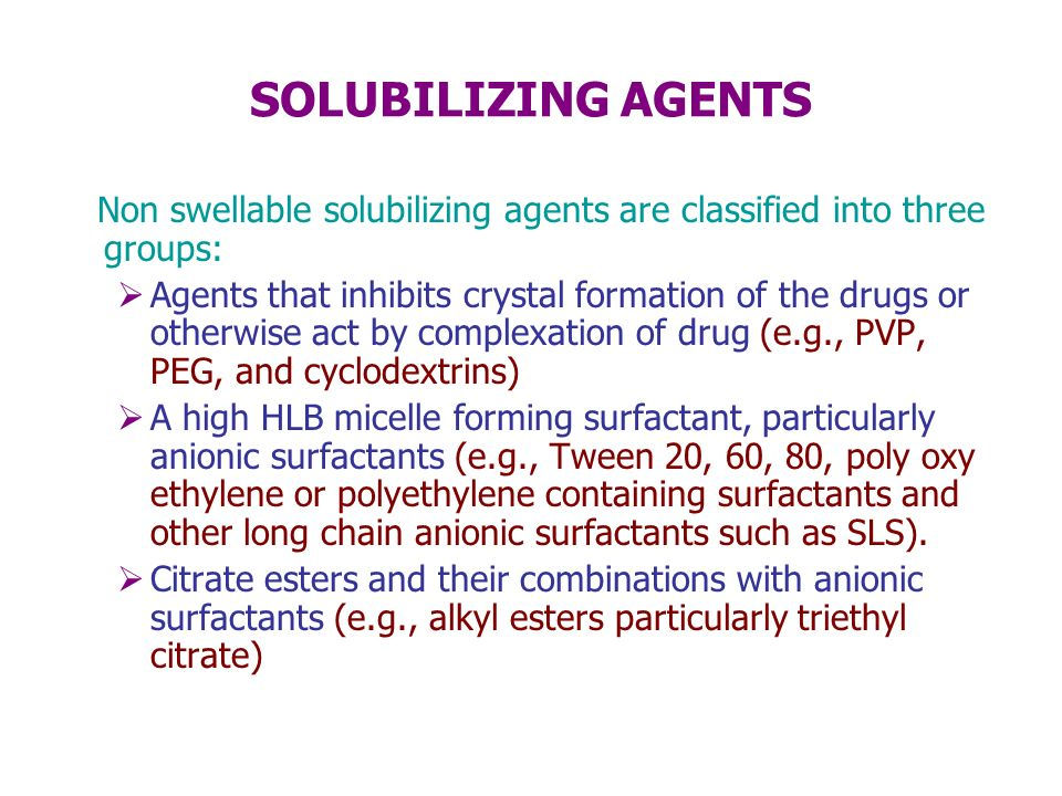 SOLUBILIZING AGENTSNon swellable solubilizing agents are classified into three groups:
