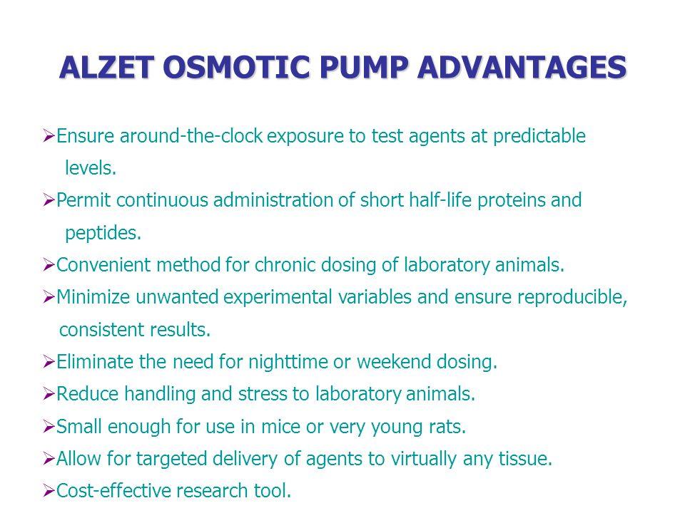 ALZET OSMOTIC PUMP ADVANTAGES