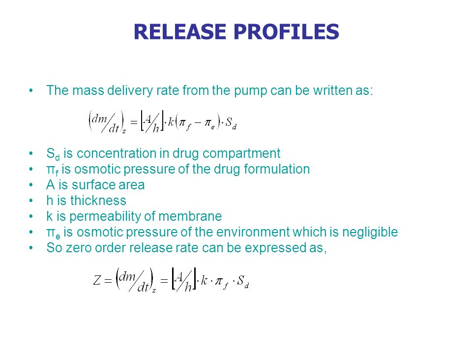 RELEASE PROFILES The mass delivery rate from the pump can be written as: Sd is concentration in drug compartment.