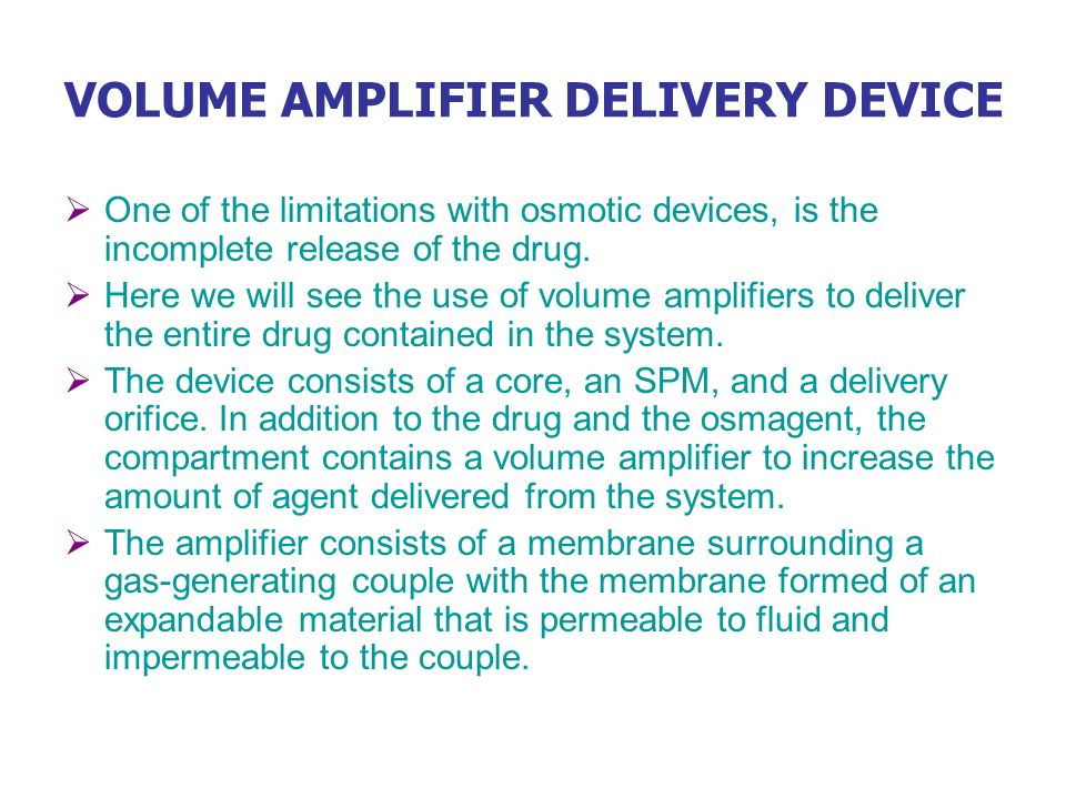 VOLUME AMPLIFIER DELIVERY DEVICE