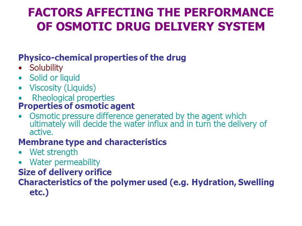 FACTORS AFFECTING THE PERFORMANCE OF OSMOTIC DRUG DELIVERY SYSTEM