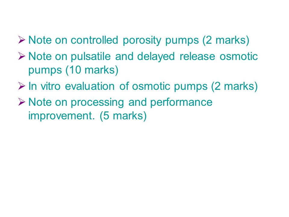 Note on controlled porosity pumps (2 marks)