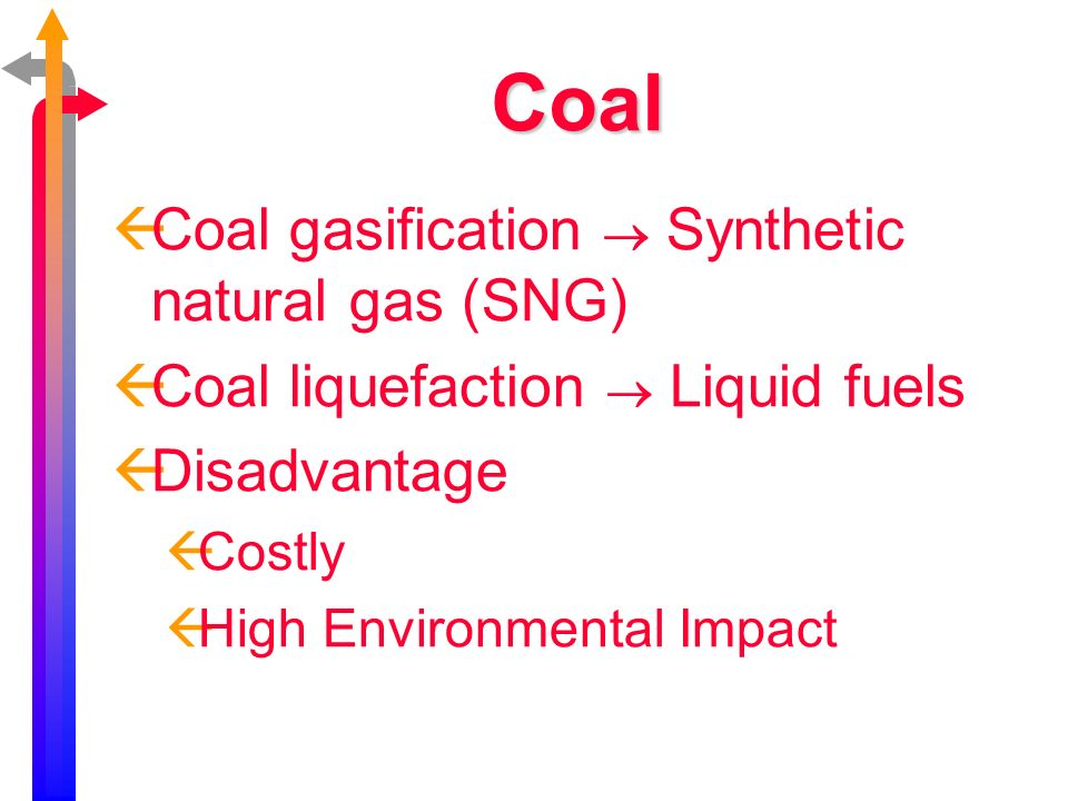 Coal Coal gasification ® Synthetic natural gas (SNG)