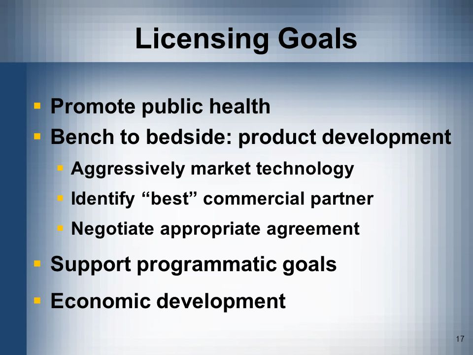 Licensing Goals Promote public health