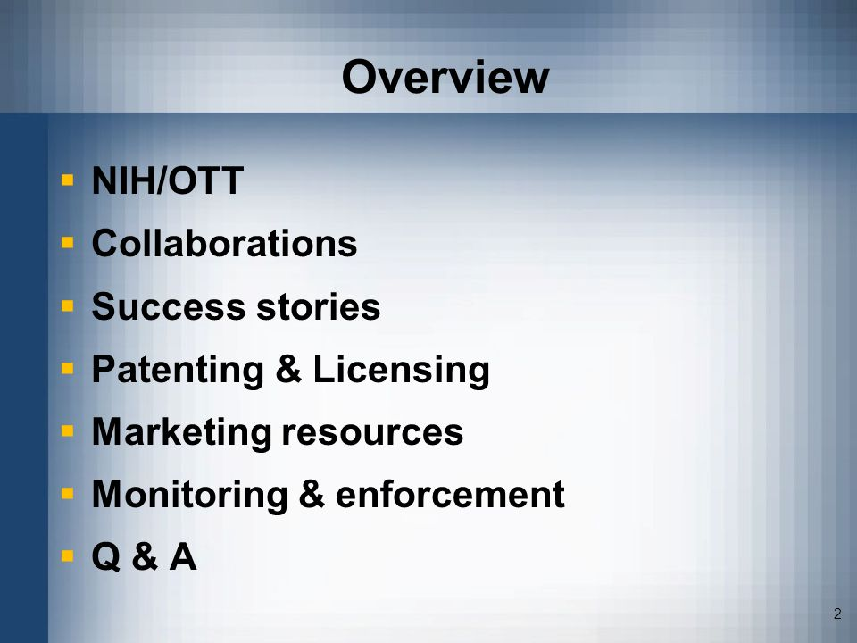 Overview NIH/OTT Collaborations Success stories Patenting & Licensing