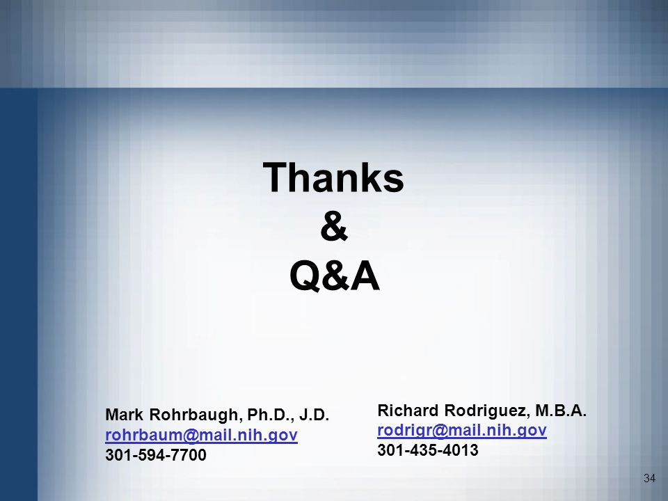 Thanks & Q&A Mark Rohrbaugh, Ph.D., J.D. Richard Rodriguez, M.B.A.