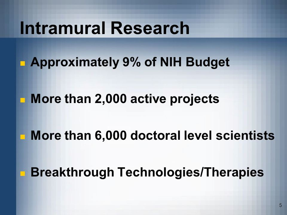 Intramural Research Approximately 9% of NIH Budget