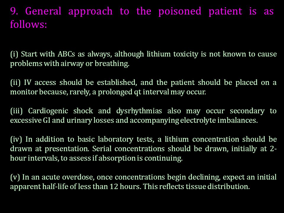 9. General approach to the poisoned patient is as follows: