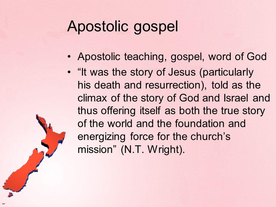 Apostolic gospel Apostolic teaching, gospel, word of God