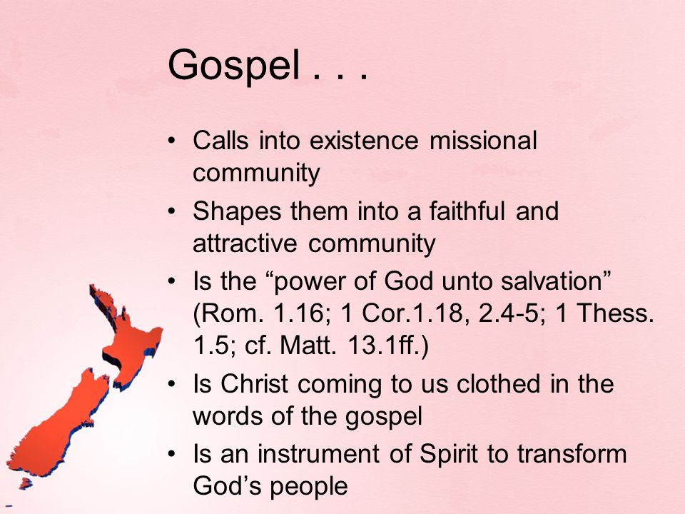 Gospel . . . Calls into existence missional community