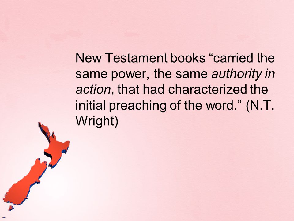 New Testament books carried the same power, the same authority in action, that had characterized the initial preaching of the word. (N.T.