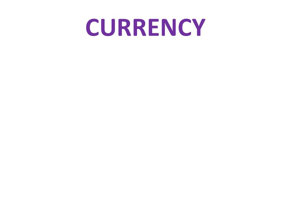 CURRENCY Activity One. Explain that you are going to start the session by getting them warmed up, thinking about money!