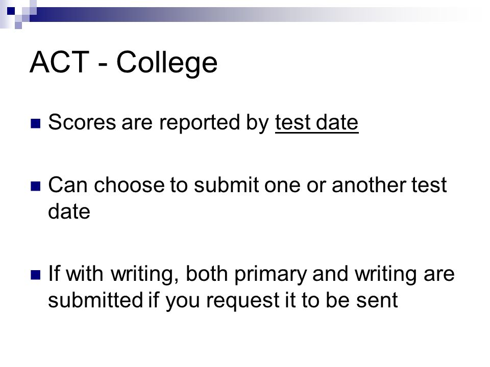 ACT - College Scores are reported by test date